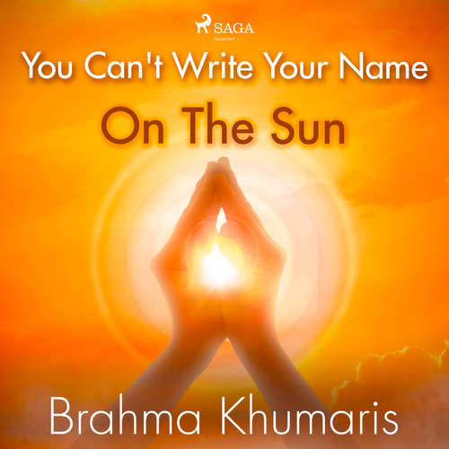 Audiobook You Can't Write Your Name On The Sun (EN) - Brahma Khumaris - Mike George