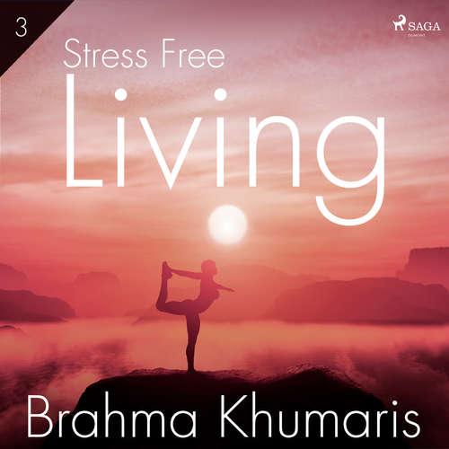 Audiobook Stress Free Living 3 (EN) - Brahma Khumaris - Brahma Khumaris
