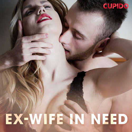 Audiobook Ex-wife in Need (EN) - Cupido And Others - Scarlett Foxx