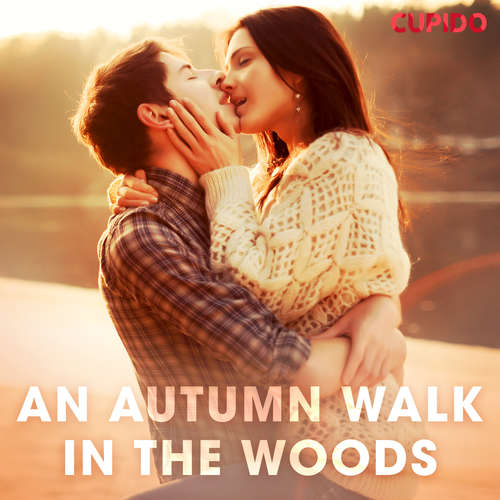 Audiobook An Autumn Walk in the Woods (EN) - Cupido And Others - Scarlett Foxx