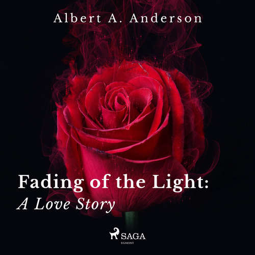 Audiobook Fading of the Light: A Love Story (EN) - Albert A. Anderson - Albert A. Anderson