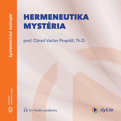 Audiokniha Hermeneutika mystéria - prof. Ctirad Václav Pospíšil - prof. Ctirad Václav Pospíšil