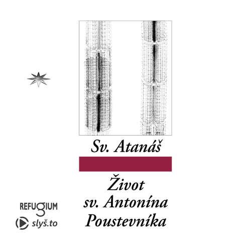 Audiokniha Život svatého Antonína Poustevníka - sv. Atanáš - Igor Dostálek