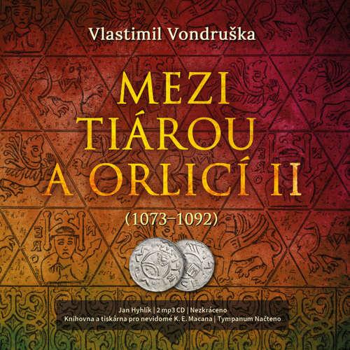Audiokniha Mezi tiárou a orlicí II. - Vlastimil Vondruška - Jan Hyhlík