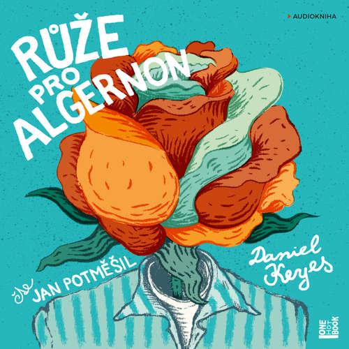 Audiokniha Růže pro Algernon - Daniel Keyes - Jan Potměšil