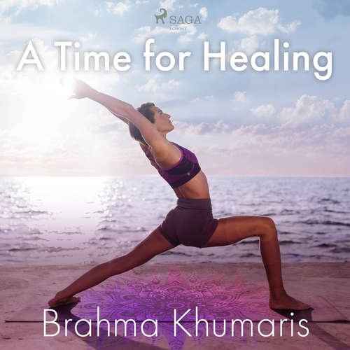 Audiobook A Time for Healing (EN) - Brahma Khumaris - Anthony Strano