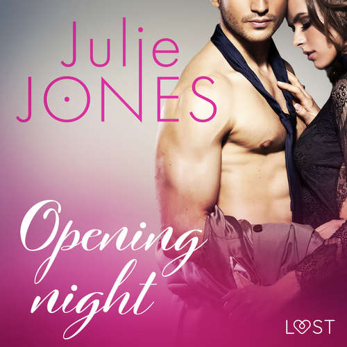 Audiobook Opening night - erotic short story (EN) - Julie Jones - Scarlett Foxx