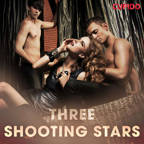 Audiobook Three Shooting Stars (EN) - Cupido And Others - Savanna Scarlett