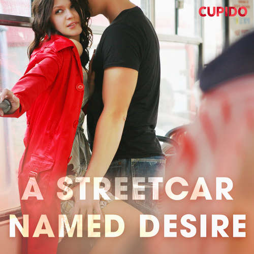 Audiobook A Streetcar Named Desire (EN) - Cupido And Others - Savanna Scarlett