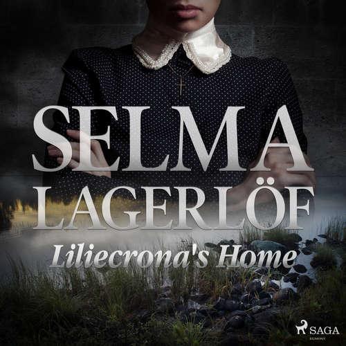 Audiobook Liliecrona's Home (EN) - Selma Lagerlöf - Lars Rolander