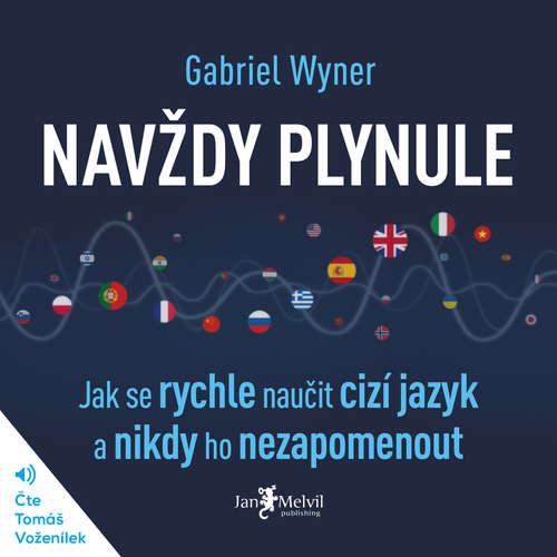 Audiokniha Navždy plynule - Gabriel Wyner - Tomáš Voženílek