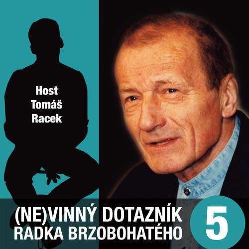 Audiokniha (Ne)vinný dotazník Radka Brzobohatého 5. - Radoslav Brzobohatý - Radoslav Brzobohatý