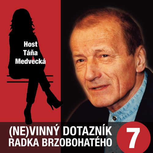 Audiokniha (Ne)vinný dotazník Radka Brzobohatého 7. - Radoslav Brzobohatý - Radoslav Brzobohatý