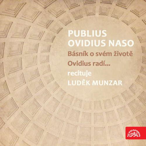 Audiokniha Publius Ovidius Naso Básník o svém životě/ Ovidius radí... - Publius Ovidius Naso - Marie Málková