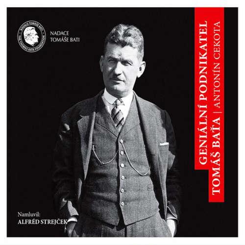 Audiokniha Geniální podnikatel Tomáš Baťa - Antonín Cekota - Alfred Strejček