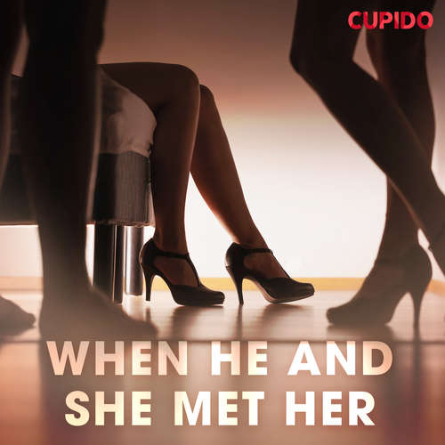 Audiobook When He and She met Her (EN) - Cupido And Others - Alessandra Anderson