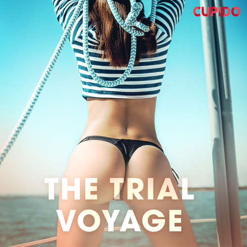 Audiobook The Trial Voyage (EN) - Cupido And Others - Alessandra Anderson