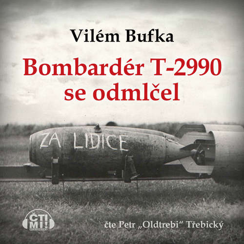 Audiokniha Bombardér T-2990 se odmlčel - Vilém Bufka - Petr Třebický