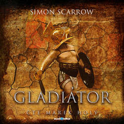 Audiokniha Gladiátor - Simon Scarrow - Marek Holý
