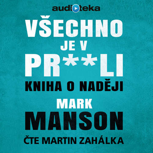 Audiokniha Všechno je v pr**li - Mark Manson - Martin Zahálka