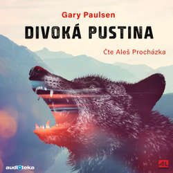 Audiokniha Divoká pustina - Gary Paulsen - Aleš Procházka