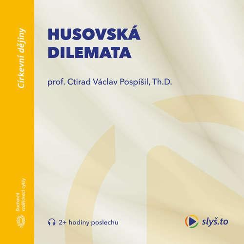 Audiokniha Husovská dilemata - prof. Ctirad Václav Pospíšil - prof. Ctirad Václav Pospíšil