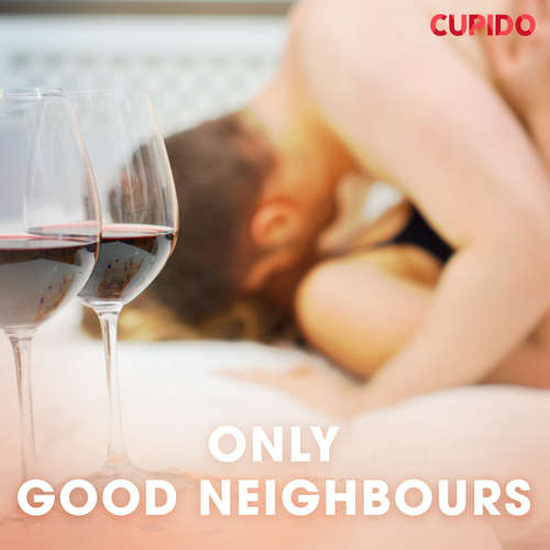 Audiobook Only good neighbours (EN) - – Cupido - Scarlett Foxx