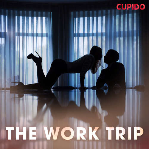 Audiobook The work trip (EN) - – Cupido - Scarlett Foxx