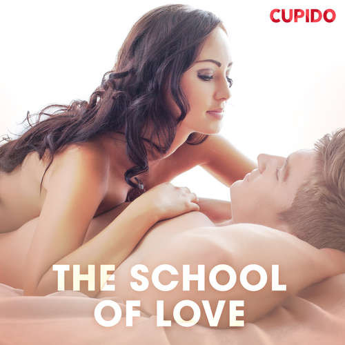 Audiobook The School of Love (EN) - – Cupido - Scarlett Foxx