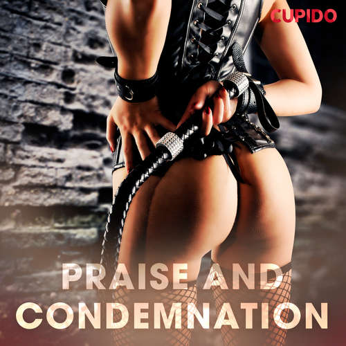 Audiobook Praise and condemnation (EN) - – Cupido - Scarlett Foxx