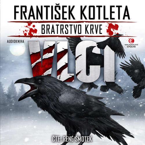Audiokniha Vlci - František Kotleta - René Šmotek
