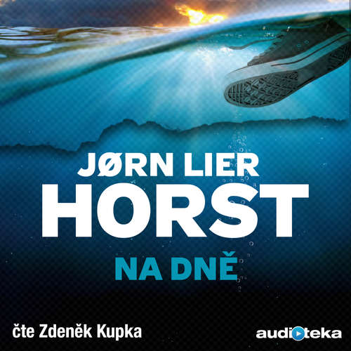 Audiokniha Na dně - Jørn Lier Horst - Zdeněk Kupka