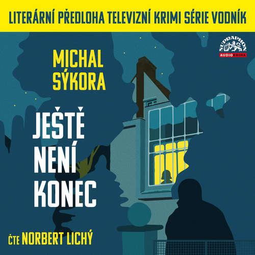 Audiokniha Ještě není konec - Michal Sýkora - Norbert Lichý
