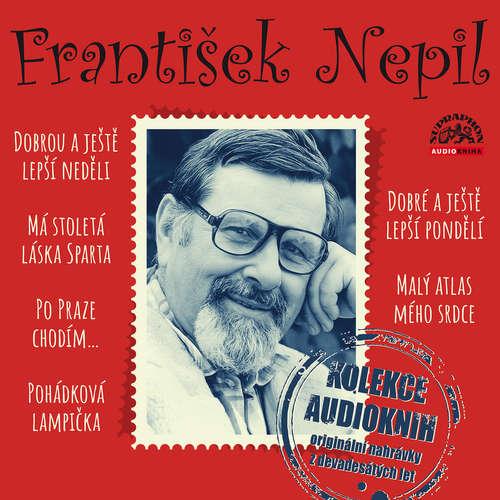 Audiokniha František Nepil - Kolekce audioknih - František Nepil - Jana Hlaváčová