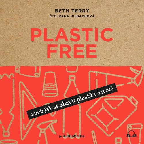 Audiokniha Plastic free - Beth Terry - Ivana Milbachová