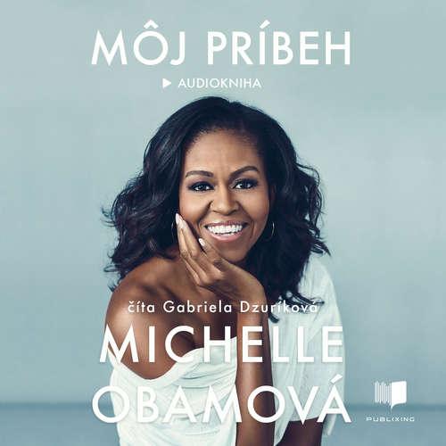 Audiokniha Môj príbeh - Michelle Obama - Gabriela Dzuríková