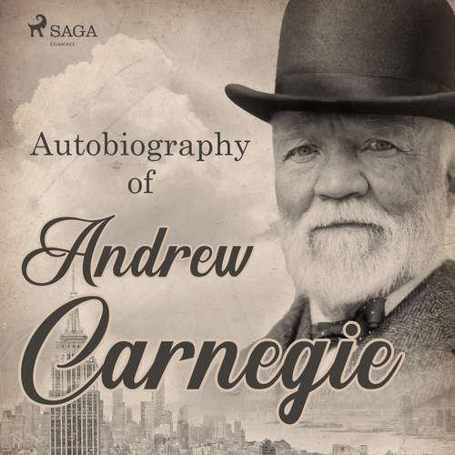 Audiobook Autobiography of Andrew Carnegie (EN) - Andrew Carnegie - William Tomcho