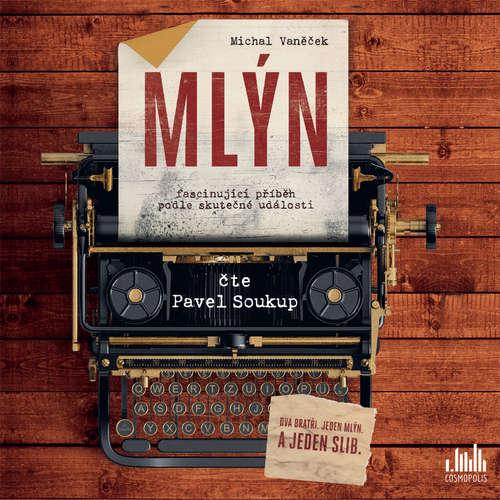Audiokniha Mlýn - Michal Vaněček - Pavel Soukup