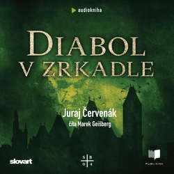 Audiokniha Diabol v zrkadle - Juraj Červenák - Marek Geišberg