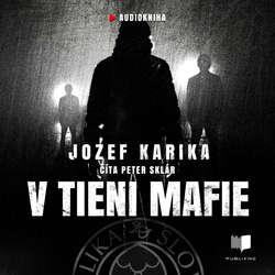 Audiokniha V tieni mafie - Jozef Karika - Peter Sklár