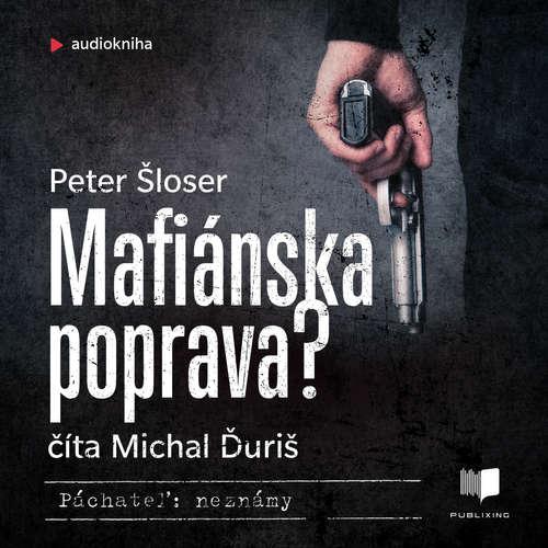 Audiokniha Mafiánska poprava - Peter Šloser - Michal Ďuriš
