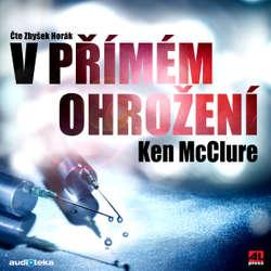 Audiokniha V přímém ohrožení - Ken McClure - Zbyšek Horák