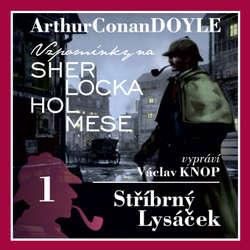 Audiokniha Vzpomínky na Sherlocka Holmese 1 - Stříbrný lysáček - Arthur Conan Doyle - Václav Knop