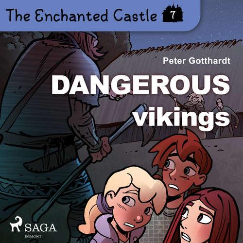 Audiobook The Enchanted Castle 7 - Dangerous Vikings (EN) - Peter Gotthardt - Katherine Moran