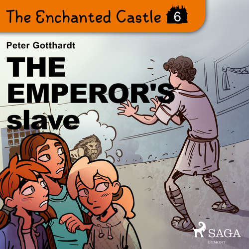 Audiobook The Enchanted Castle 6 - The Emperor's Slave (EN) - Peter Gotthardt - Katherine Moran