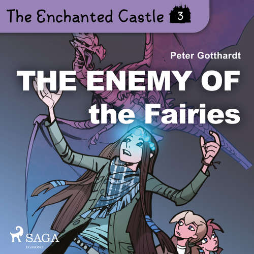 Audiobook The Enchanted Castle 3 - The Enemy of the Fairies (EN) - Peter Gotthardt - Katherine Moran