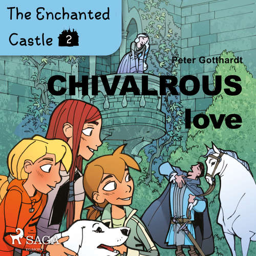 Audiobook The Enchanted Castle 2 - Chivalrous Love (EN) - Peter Gotthardt - Katherine Moran