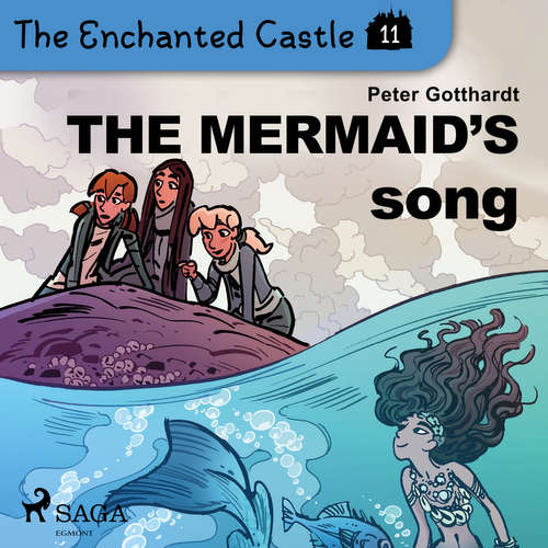 Audiobook The Enchanted Castle 11 - The Mermaid's Song (EN) - Peter Gotthardt - Katherine Moran