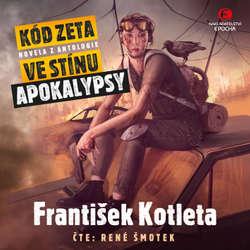 Audiokniha Kód Zeta - František Kotleta - René Šmotek