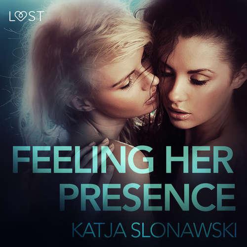 Audiobook Feeling Her Presence - Erotic Short Story (EN) - Katja Slonawski - Lily Ward
